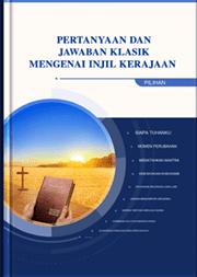 Pertanyaan dan Jawaban Klasik mengenai Injil Kerajaan